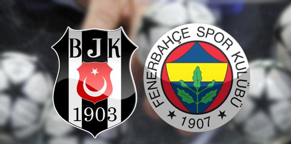 Beşiktaş ve Fenerbahçe